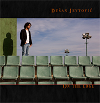 Dusan Jevtovic On The Edge L'Indi Records, 2009