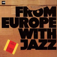 Jan_Garbarek_Terje_Rypdal_Art_Farmer__Benny...-From_Europe_With_Jazz_MPS