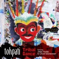Tohpati_Tribal Dance_MoonJuneRecords_2014