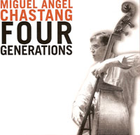 Miguel Ángel Chastang - Four Generations (Nuba Records, 2006)