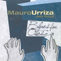 Mauro Urriza Jazz Group_Blues For Oteiza_Nada Producciones_2014