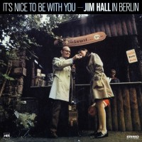 Jim Hall In Berlin It's Nice To Be With YouMPS 1969