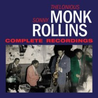 Thelonious Monk & Sonny Rollins: Complete Recordings (Essential Jazz Classics, 2014)