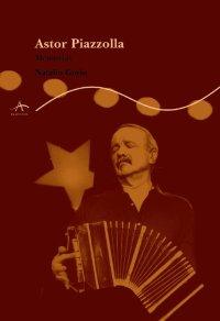 Natalio Gorín_Astor Piazzolla