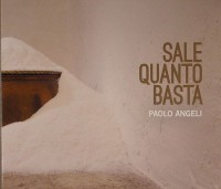 Paolo Angeli Sale Quanto Basta Rer Megacorp 2013