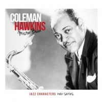 Coleman Hawkins_Mister Bean_Jazz Characters New Series