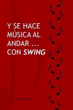 Luis Escalante_Y se hace musica al andar... con swing