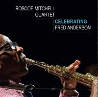 Roscoe Mitchell Quartet_Celebrating Fred Anderson
