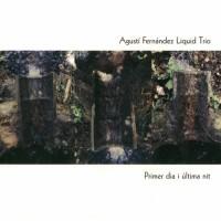Agusti Fernandez Liquid Trio - Primer Dia I Ultima Nit (Sirulita, 2013)