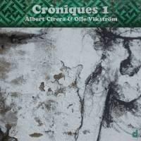 Albert Cirera - Olle Vikström_Croniques 1_Discordian_2015