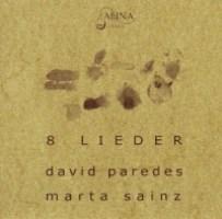 David Paredes_Marta Sainz_8 Lieder_Alina Records_2013