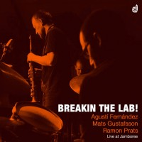 Fernández - Gustafsson - Prats_Breakin The Lab_Discordian Records_2014