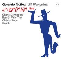 Gerando Nuñez - Ulf Wakenius_Jazzpaña Live_ACT_2015