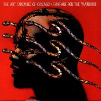 Art Ensemble Of Chicago_Fanfare for the warriors