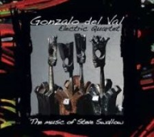 Gonzalo del Val_Electric Quartet_The Music Of Steve Swallow_Quadrant Records_2013