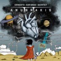 Ernesto Aurignac Quintet_Anunnakis_Fresh Sound New Talent_2015
