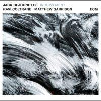 Jack DeJohnette - Ravi Coltrane - Matthew Garrison_In Movement_ECM_2016
