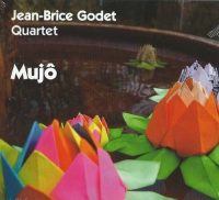 jean-brice-godet-quartet_mujô_FOU-Records_2016