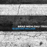 Brad Mehldau Trio_Blues and Ballads_Nonesuch_2016