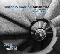 Marcelo Escrich Silent Trio_Charlie Haden Songbook_Errabal_2016