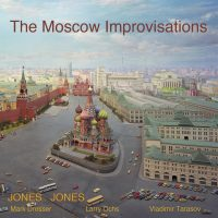 Jones Jones_The Moscow Improvisations_Not Two_2016