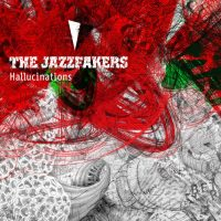 the-jazzfakers_hallucinations_alrealon-musique_2016
