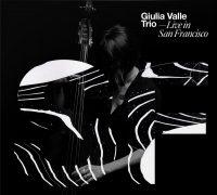 giulia-valle-trio_live-in-san-francisco_discmedi_2016