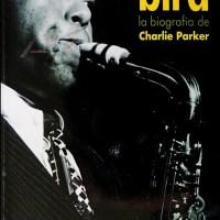 365 razones para amar el jazz: un libro. Bird Lives (Ross Russell, 1972) [11]