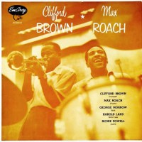 365 razones para amar el jazz: un disco. Clifford Brown and Max Roach [87]