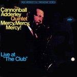 """365 razones para amar el jazz: una interpretación. """"Mercy, Mercy, Mercy"""" (Cannonball Adderley) [86]"""