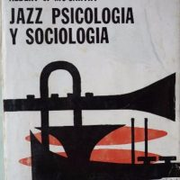 Razones para el jazz: un libro. Jazz, psicología y sociología (Nat Hentoff y Albert J. Mc Carthy, 1968) [412]