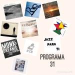 Jazz Para Ti. Programa 031 (2019-02-05) JPT.T2.14 [Podcast]