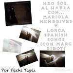 HDO 502. Al habla con… Mariola Membrives y Lorca Spanish Songs (feat. Marc Ribot) [Podcast]