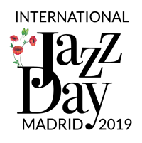 International Jazz Day Madrid Segunda Edición (Madrid. 26 de abril al 5 de mayo de 2019) [Noticias]