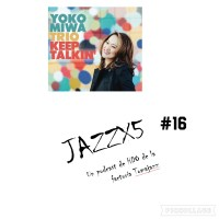 JazzX5#016. Yoko Miwa Trio: In Walked Bud [Minipodcast]