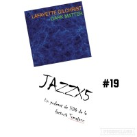 JazzX5#019. Lafayette Gilchrist: And You Know This [Minipodcast]