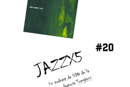 JazzX5#020. No-Land Trío: Blue In Green [Minipodcast]