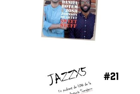 JazzX5#021. Daniel Rotem – Josh Johnson Quartet: We See [Minipodcast]