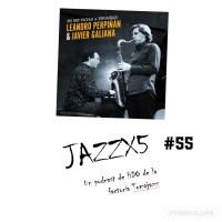 JazzX5#055. Leandro Perpiñán - Javier Galiana: Isfahan [Minipodcast]