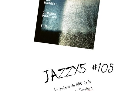 JazzX5#105. Ethan Iverson Quartet with Tom Harrell: All The Things You Are [Minipodcast]