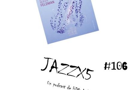 JazzX5#106. Sylvie Courvoisier – Mark Feldman: Cryptoporticus [Minipodcast]