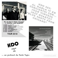HDO 527. Blue Shots From Chicago: al habla (y en concierto) con... Juan Vinuesa [Podcast]