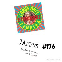 JazzX5#176. Large Unit Fendika: Anbessa (Ethiobraz) [Minipodcast]