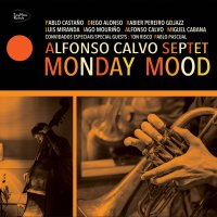 Alfonso Calvo Septet: Monday Mood (TinyMoon Records 2019-reed.digital) [Grabación]