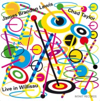 James Brandon Lewis - Chad Taylor: Live In Willisau (Intakt. 2020)