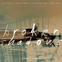 Tres discos de versiones: Tom Rainey Obbligato – John Wolf Brennan – Broken Shadows [Grabaciones de jazz] Por Pachi Tapiz