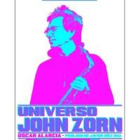 Universo John Zorn (Autor: Oscar Alarcia. Libritos Jenkins, 2020) [Libro de jazz] Por Julián Ruesga Bono