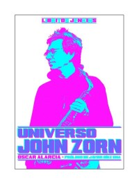 Universo John Zorn. Autor Oscar Alarcia.