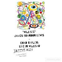 "JazzX5#224. James Brandon Lewis - Chad Taylor: ""Willisee"" [Live In Willisau (2021)] [Minipodcast] Por Pachi Tapiz"