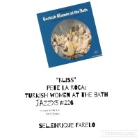 "JazzX5#226. Pete La Roca: ""Bliss"" [Turkish Women at the Bath (1967)] [Minipodcast] Por Pachi Tapiz"